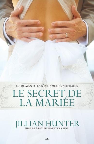 Amours nuptiales : Le secret de la mariée