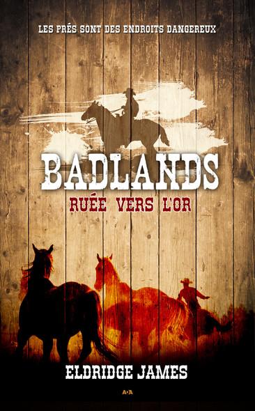 Badlands : Ruée vers l'or
