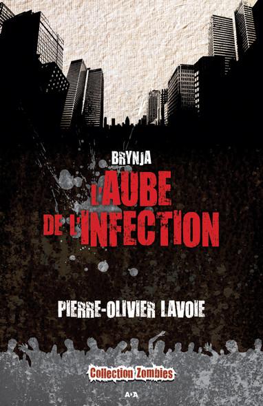 L'aube de l'infection : L'aube de l'infection