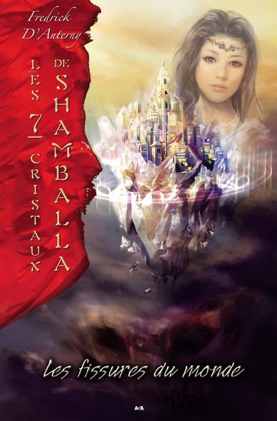 Les 7 cristaux de Shamballa : Les fissures du monde