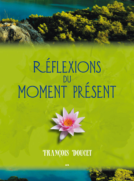 Réflexion du moment présent