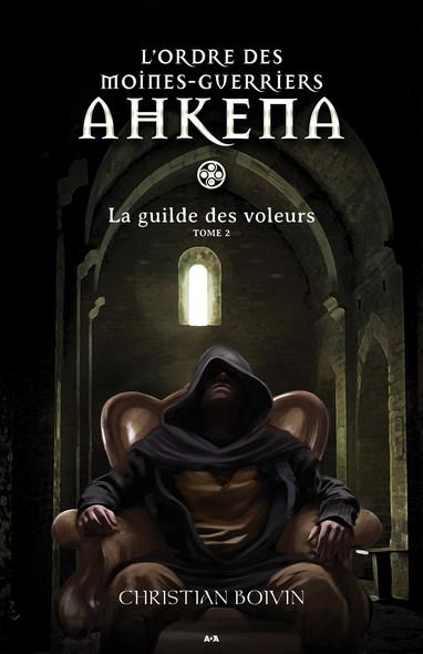 L'ordre des moines-guerriers Ahkena : La guilde des voleurs