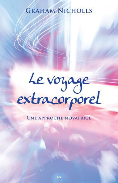 Le voyage extracorporel : Une approche novatrice