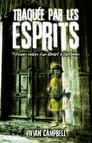 Traquée par les esprits : Histoires vraies d'un aimant à fantômes