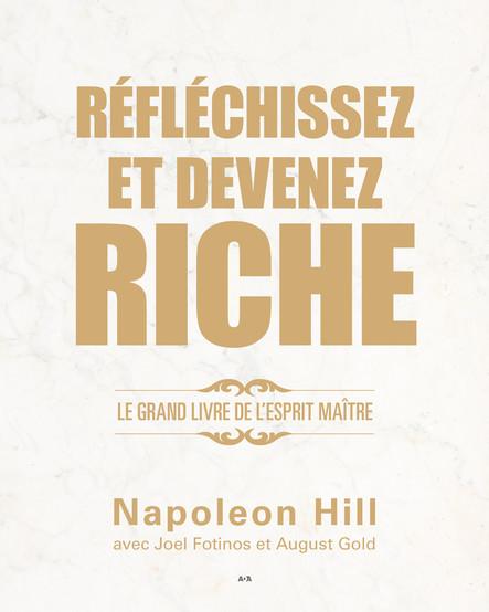 Réfléchissez et devenez riche : Le grand livre de l'esprit maître