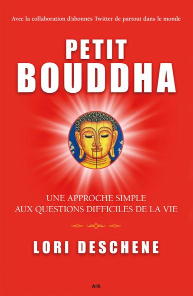 Petit Bouddha : Une approche simple aux questions difficiles de la vie