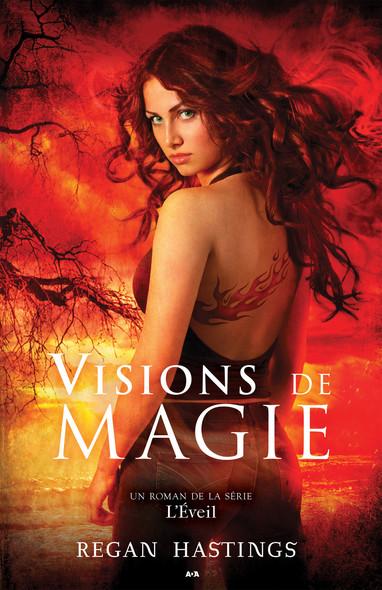 Visions de magie : L'éveil - Tome 1