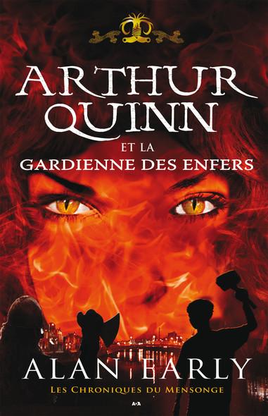 Arthur Quinn et la gardienne des enfers : Arthur Quinn et la gardienne des enfers