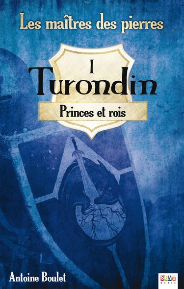 Turondin : Princes et rois