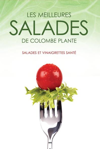 Les meilleures salades de Colombe Plante : Salades et vinaigrettes santé