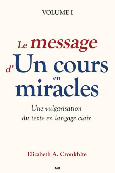 Le message d'Un cours en miracles : Une vulgarisation du Texte en langage clair