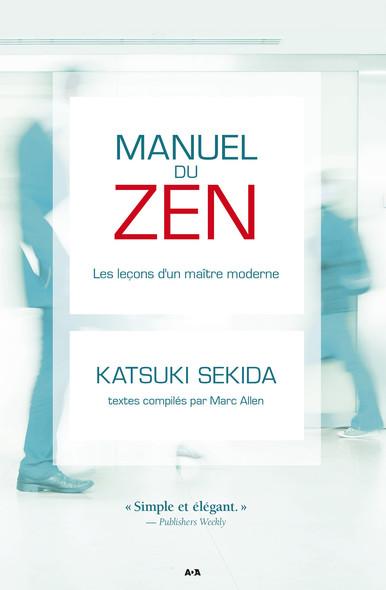 Manuel du zen : Les leçons d'un maître moderne