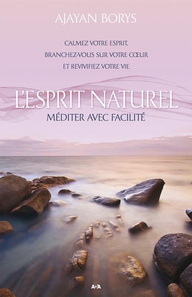L'Esprit naturel : La méditation facile