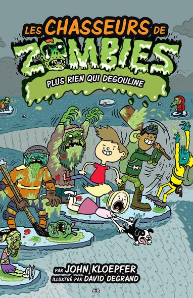 Les chasseurs de zombies : Plus rien qui dégouline