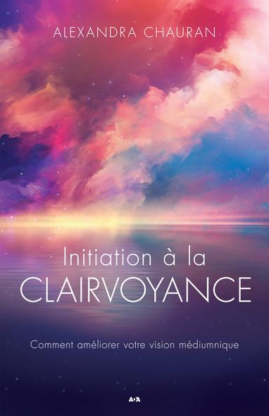 Initiation à la clairvoyance : Comment améliorer la vision médiumnique