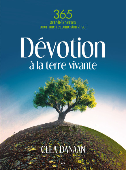 Dévotion à la terre vivante : 365 activités vertes pour une reconnexion à soi