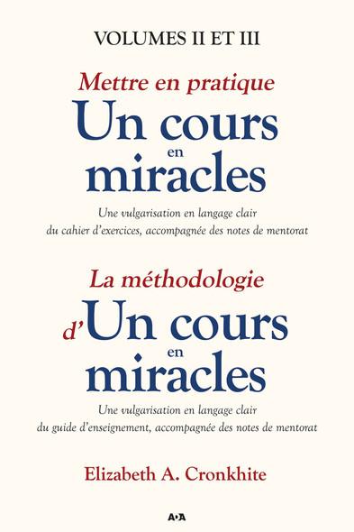 Mettre en pratique un cours en miracles / La méthodologie d'un cours en miracles : Volumes II et III
