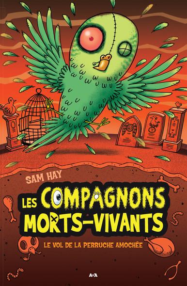Les compagnons morts-vivants : Le vol de la perruche amochée