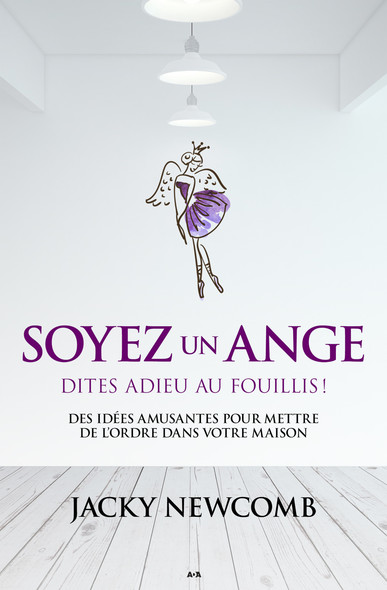 Soyez un ange : Dites adieu au fouillis!