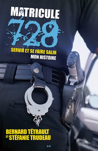 Matricule 728 : Servir et se faire salir / Mon histoire