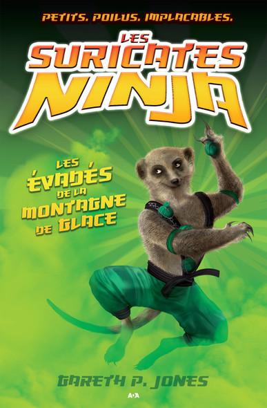 Les suricates ninja : Les évadés de la montagne de glace
