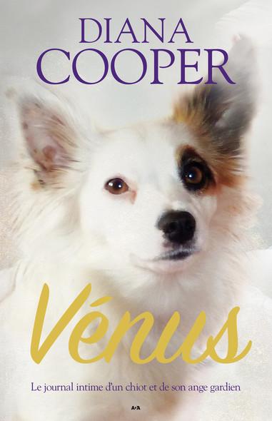 Vénus : Journal intime d'un chiot et de son ange gardien