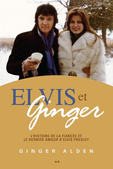 Elvis et Ginger : L'histoire de la fiancée et le dernier amour d'Elvis Presley