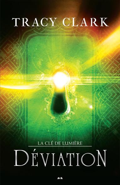 Déviation : La Clé de lumière - Tome 2