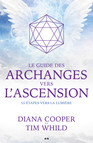 Le guide des archanges vers l'ascension : 55 étapes vers la lumière