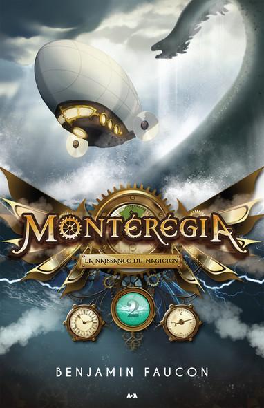 Montérégia : La naissance du magicien
