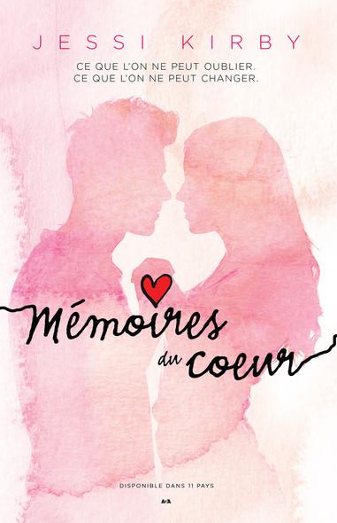 Memoires du coeur : Ce que l'on ne peut oublier. Ce que l'on ne peut changer.
