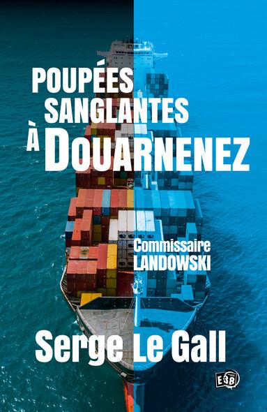 Poupées sanglantes à Douarnenez : Commissaire Landowski