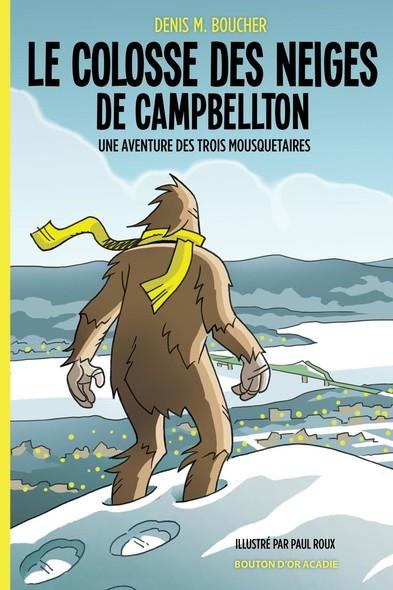 Le colosse des neiges de Campbellton : Une aventure des trois mousquetaires
