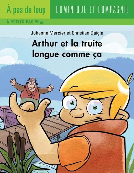 Arthur et la truite longue comme ça