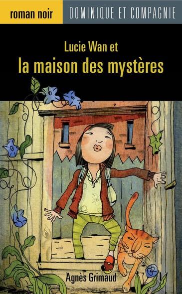 Lucie Wan et la maison des mystères