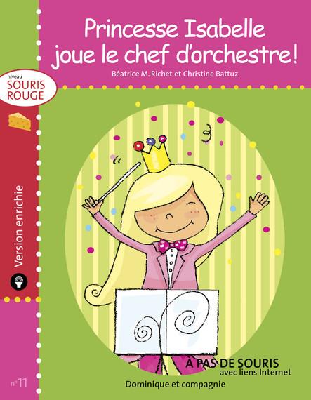 Princesse Isabelle joue le chef d'orchestre ! - version enrichie