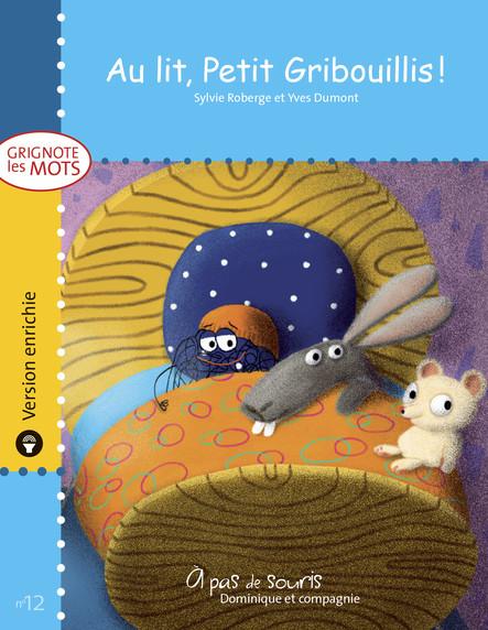 Au lit, Petit Gribouillis ! - version enrichie