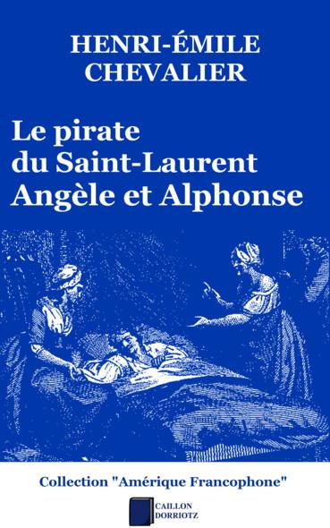 Le pirate du Saint-Laurent : Angèle et Alphonse
