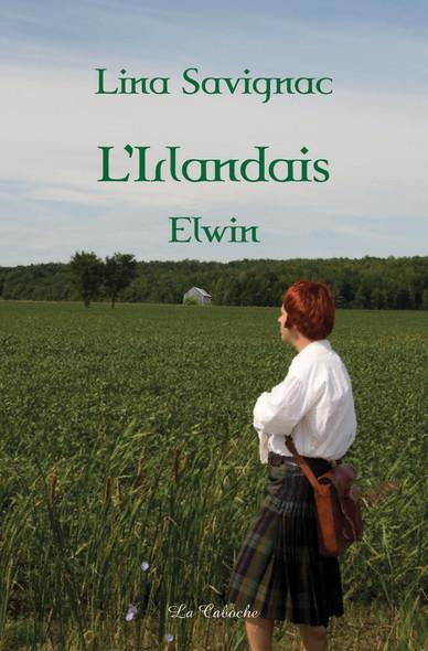 L'Irlandais - Elwin : Elwin tome 1