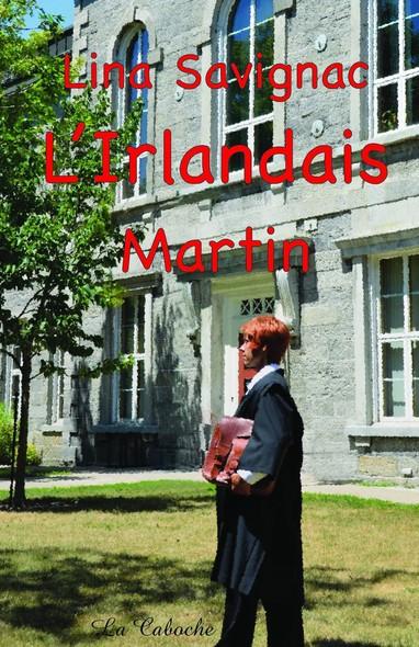 L'Irlandais - Martin : Martin tome 2