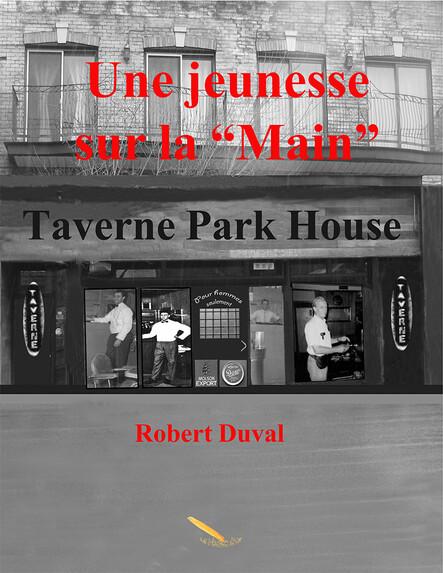 """Une jeunesse sur la """"Main"""" : Taverne Park House"""