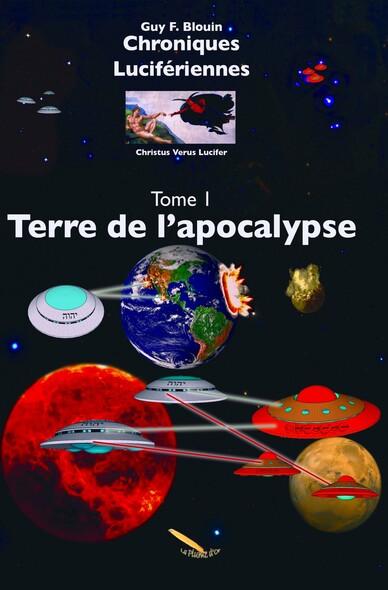 Chroniques Lucifériennes Tome 1 : Terre de l'Apocalypse