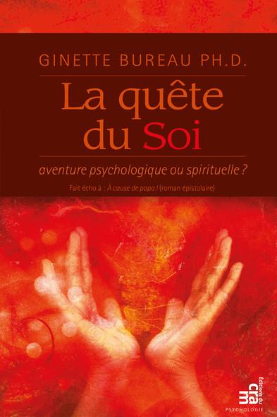 La quête du Soi : aventure psychologique ou spirituelle ?