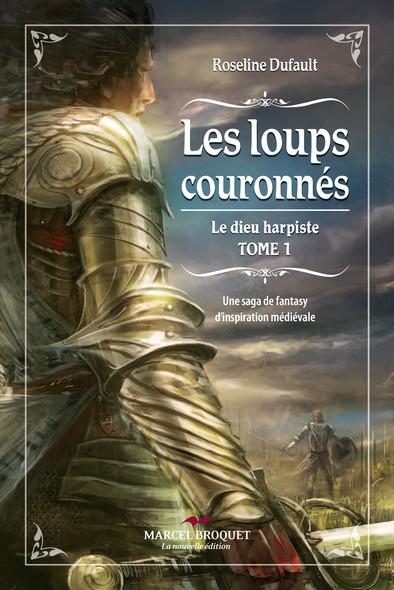 Les loups couronnés : TOME 1 de la série Le dieu harpiste -  Une saga de fantasy d'inspiration médiévale