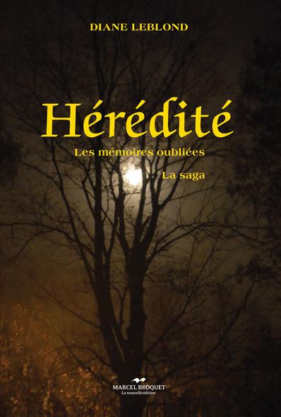 Hérédité : Les mémoires oubliées - la saga