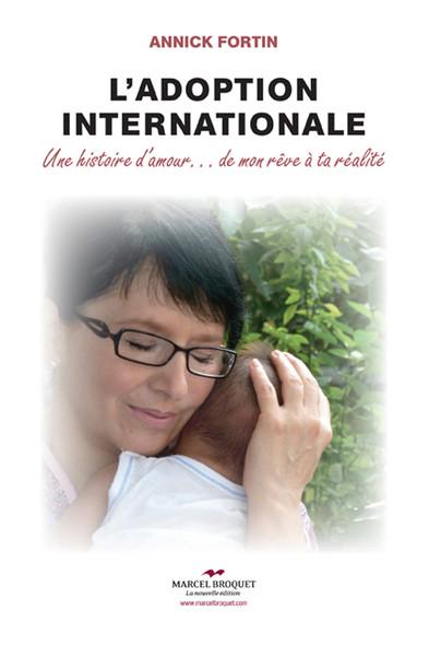 L'adoption internationale : Une histoire d'amour…de mon rêve à ta réalité