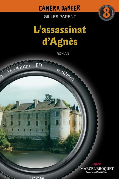 L'assassinat d'Agnès : Caméra Danger No 8