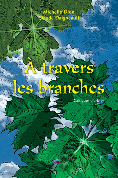 À travers les branches : Dialogues d'arbres