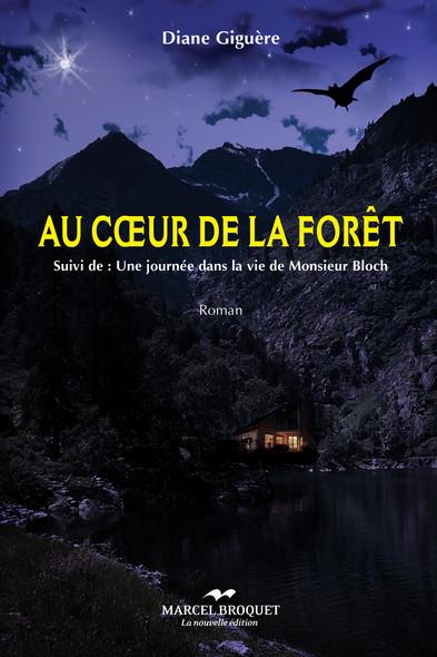 Au coeur de la forêt : Suivi de:  Une journée dans la vie de Monsieur Bloch