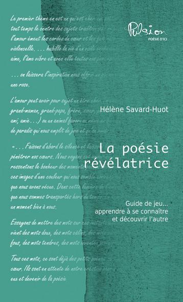 La poésie révélatrice : Guide de jeu, apprendre à se connaître et découvrir l'autre